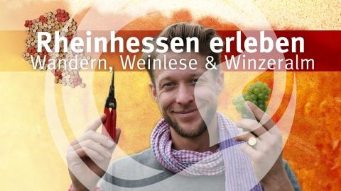 Titelfoto Rheinhessen erleben│Folge 7│Wandern, Weinlese & Winzeralm